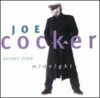 Across from Midnight - Joe Cocker