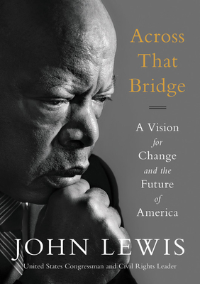Across That Bridge: A Vision for Change and the Future of America - Lewis, John, Dr., Ed.D
