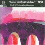 Across the Bridge of Hope - Alexander Lintott (treble); Anders Åstrand (vibraphone); Anders Åstrand (log drums); Anders Åstrand (suspended cymbals); Anders Åstrand (marimba); Anders Åstrand (drums); Anders Åstrand Percussion Ensemble; Anders Eriksson (tenor); Anders Eriksson (sax)