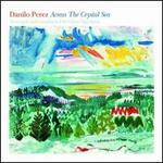 Across the Crystal Sea - Danilo Perez/Claus Ogerman