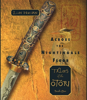 Across the Nightingale Floor: Tales of the Otori Book One - Hearn, Lian, and Hearn, Liam, and Gray, Kevin (Read by)