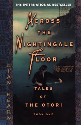 Across the Nightingale Floor: Tales of the Otori Book One - Hearn, Lian