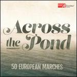 Across the Pond: 50 European Marches