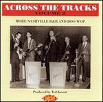 Across the Tracks, Vol. 2: More Nashville R&B and Doo Wop