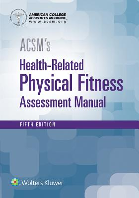 ACSM's Health-Related Physical Fitness Assessment - American College of Sports Medicine
