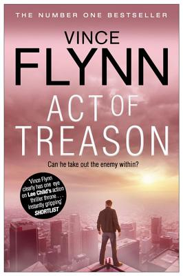 Act of Treason - Flynn, Vince