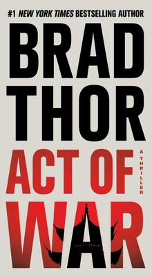Act of War: A Thriller - Thor, Brad