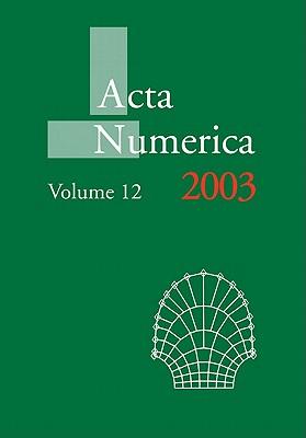 Acta Numerica 2003: Volume 12 - Iserles, Arieh (Editor)