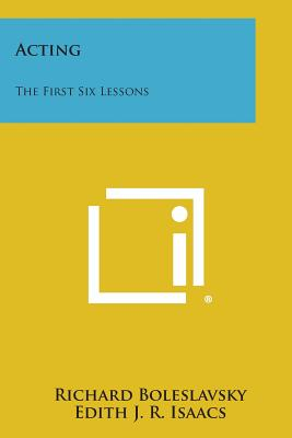 Acting: The First Six Lessons - Boleslavsky, Richard