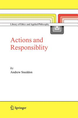 Action and Responsibility - Sneddon, Andrew
