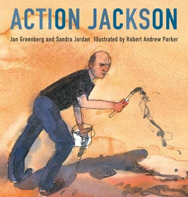 Action Jackson - Greenberg, Jan, and Jordan, Sandra