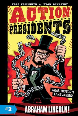 Action Presidents #2: Abraham Lincoln! - Van Lente, Fred