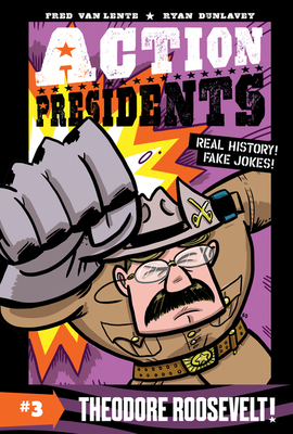 Action Presidents: Theodore Roosevelt! - Van Lente, Fred