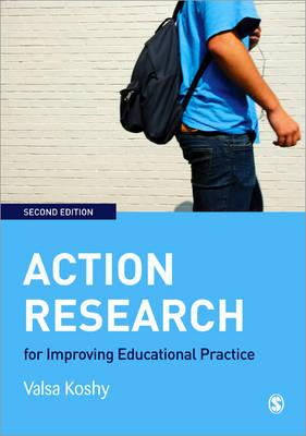 Action Research for Improving Educational Practice: A Step-By-Step Guide - Koshy, Valsa, Dr.