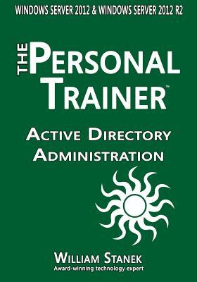 Active Directory Administration for Windows Server 2012 & Windows Server 2012 R2 - Stanek