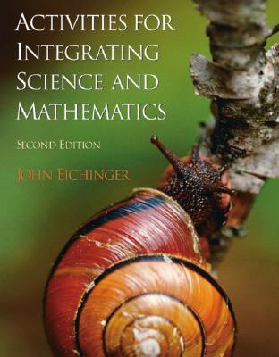 Activities for Integrating Science and Mathematics, K-8 - Eichinger, John