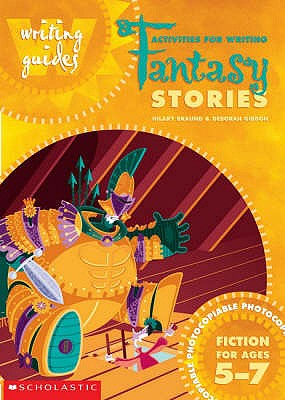 Activities for Writing Fantasy Stories 5-7 - Braund, Hilary, and Gibbon, Deborah