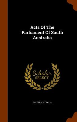 Acts of the Parliament of South Australia - Australia, South