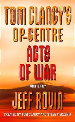 Acts of War - Clancy, Tom (Creator), and Pieczenik, Steve (Creator), and Rovin, Jeff