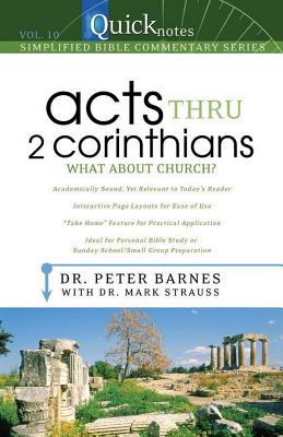 Acts Thru 2 Corinthians: What about Church? - Barnes, Peter, Dr., and Strauss, Mark, Dr.