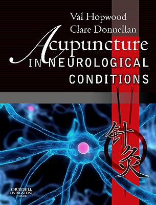 Acupuncture in Neurological Conditions - Hopwood, Val, and Donnellan, Clare