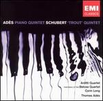 "Adès: Piano Quintet; Schubert: ""Trout Quintet"""