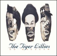 Ad Nauseam - Tiger Lillies