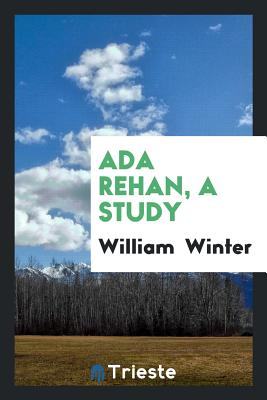 ADA Rehan, a Study - Winter, William, MD