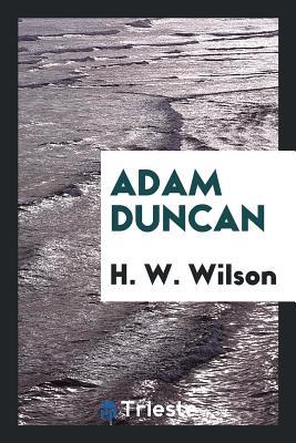 Adam Duncan - Wilson, H W