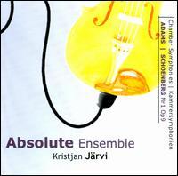 Adams, Schoenberg: Chamber Symphonies - Absolute Ensemble; Kristjan Järvi (conductor)