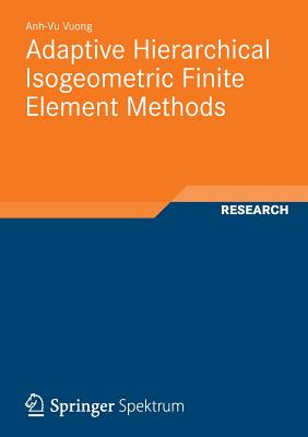 Adaptive Hierarchical Isogeometric Finite Element Methods - Vuong, Anh-Vu