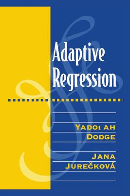 Adaptive Regression - Dodge, Yadolah, Dr., and Jureckova, Jana