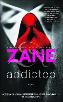 Addicted: A Novel - Zane