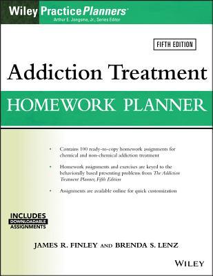 Addiction Treatment Homework Planner - Finley, James R (Editor), and Lenz, Brenda S (Editor), and Jongsma, Arthur E (Editor)