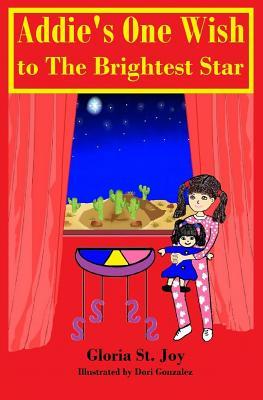 Addie's One Wish to the Brightest Star - St Joy, Gloria