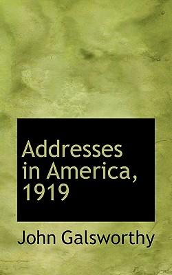 Addresses in America, 1919 - Galsworthy, John, Sir