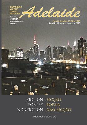Adelaide Literary Magazine No.13: May 2018 - Nikolic, Stevan V, and Nikolic, Adelaide Franco