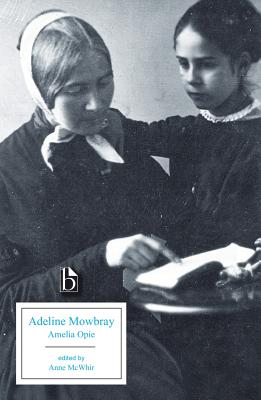 Adeline Mowbray: Or The Mother and Daughter - Opie, Amelia, and McWhir, Anne (Editor)