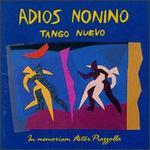 Adios Nonino: Tango Nuevo