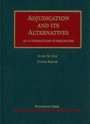 Adjudication and Its Alternatives: An Introduction to Procedure -