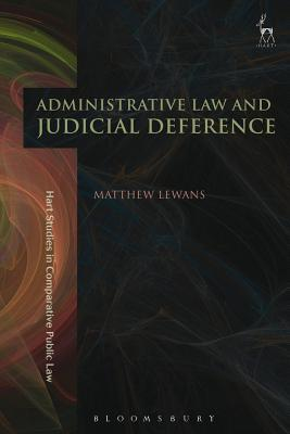 Administrative Law and Judicial Deference - Lewans, Matthew