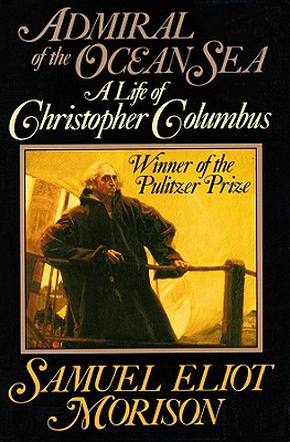 Admiral of the Ocean Sea: A Life of Christopher Columbus - Morison, Samuel Eliot, and Davidson, Frederick (Read by)