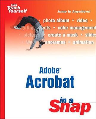 Adobe Acrobat 7 in a Snap - Nakano, Shari