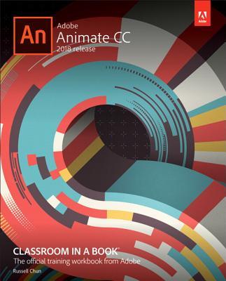 Adobe Animate CC Classroom in a Book (2018 Release) - Chun, Russell