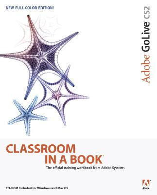 Adobe GoLive CS2 Classroom in a Book - Adobe Press (Creator)