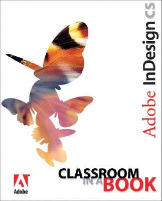 Adobe Indesign CS Classroom in a Book - Adobe Creative Team, Sandee, and Adobe Creative Team, Kordes, and Adobe Creative Team, Unknown