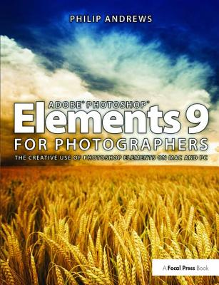 Adobe Photoshop Elements 9 for Photographers - Andrews, Philip