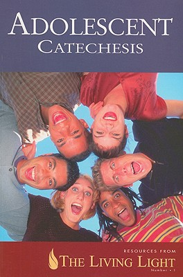 Adolescent Catechesis - United States Conference of Catholic Bishops (Creator)