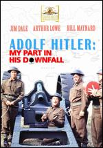 Adolf Hitler: My Part in His Downfall - Norman Cohen