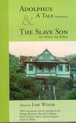 Adolphus, a Tale (Anonymous) & the Slave Son: A Tale and the Slave Son - Winer, Lise (Editor)